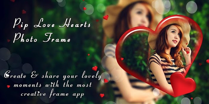 PIP Camera Love Hearts Frame - by VN Solution - Lifestyle Category ...