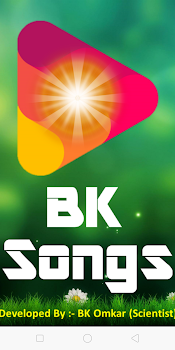 BK Songs - 3000+ Brahma Kumaris Songs in One Place