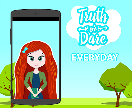 Truth or Dare - Everyday